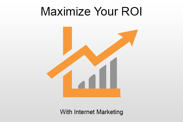 Maximize-Your-ROI-With-Internet-Marketing