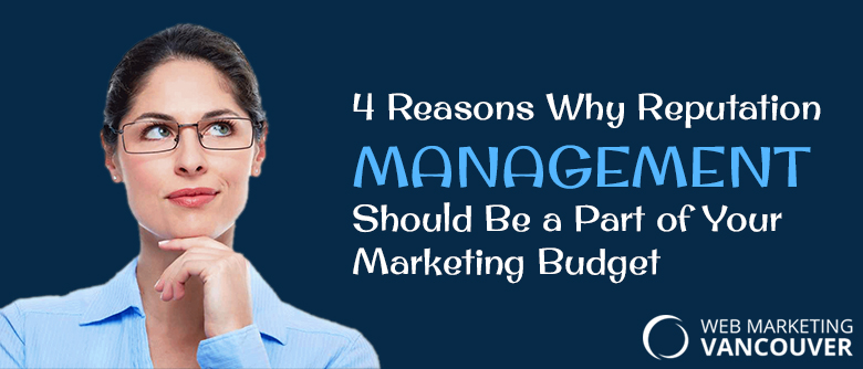 4-Reasons-Why-Reputation-Management-Should-Be-a-Part-of-Your-Marketing-Budget