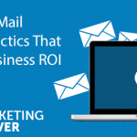 4 Modern E-Mail Marketing Tactics That Leverage Business ROI in Vancouver