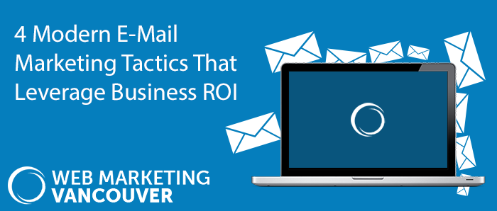 4-Modern-E-Mail-Marketing-Tactics-That-Leverage-Business-ROI-in-Vancouver