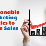 7 Actionable Marketing Tactics to Drive Sales Through the Roof