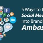 5 Ways to Turn Your Social Media Followers into Brand Ambassadors