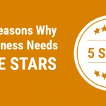"""3 Good Reasons Why Your Business Needs """"Get Five Stars"""""""