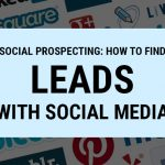 Social Prospecting: How to Find Leads with Social Media