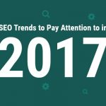 SEO Trends to Pay Attention to in 2017