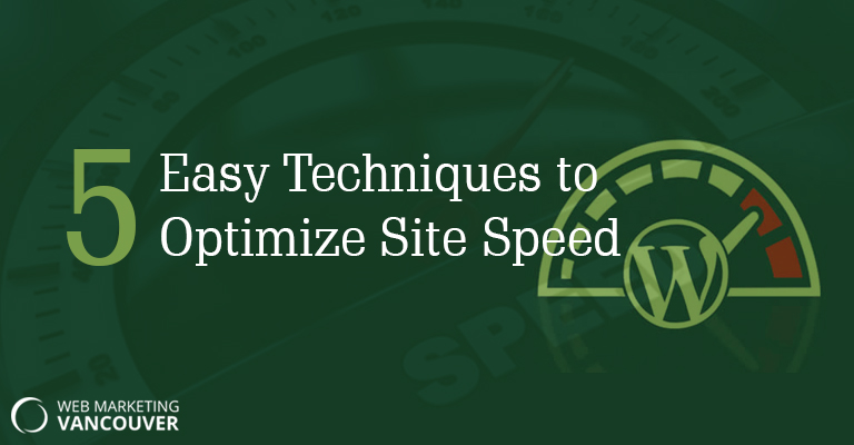 5 Easy Techniques to Optimize Site Speed