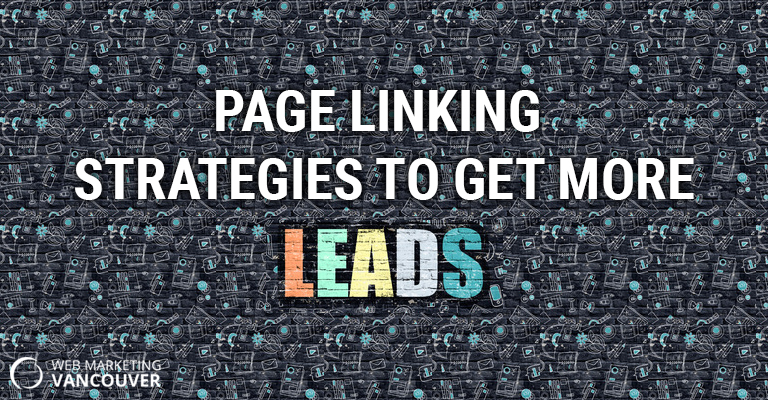 Page Linking Strategies to Get More Leads