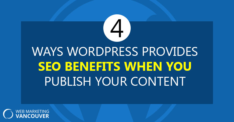 4-ways-wordpress-provides-seo-benefits-when-you-publish-your-content