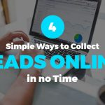 4 Simple Ways to Collect Leads Online in no Time