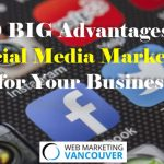 10 BIG Advantages of Social Media Marketing for Your Business