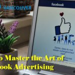4 Ways to Master the Art of Facebook Advertising