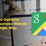 4 Ways to Optimize Your Business Website for Google Maps