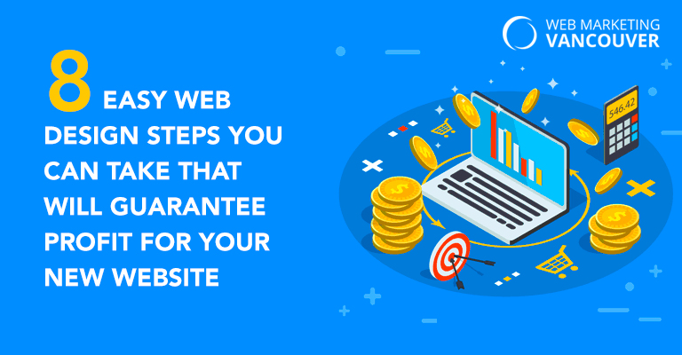 Easy Web Design Steps You Can Take That Will Guarantee Profit for Your New Website