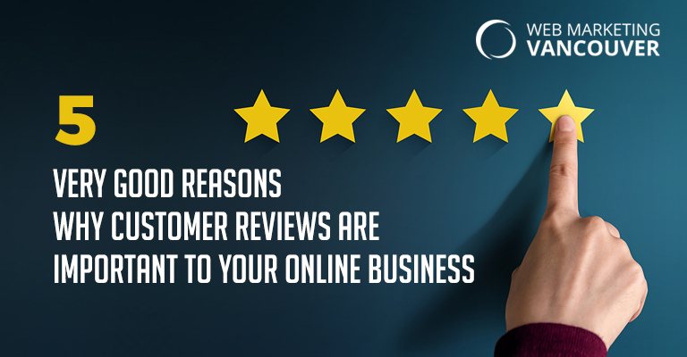 5 Very Good Reasons Why Customer Reviews