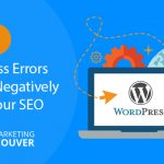 4 WordPress Errors That Can Negatively Affect Your SEO