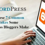 Avoid These 7 Common SEO Mistakes Some WordPress Bloggers Make